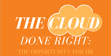 The Cloud Done Right: The Opportunity for HR