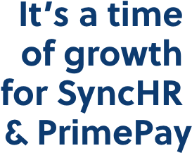 It's a time of growth for SyncHR & PrimePay